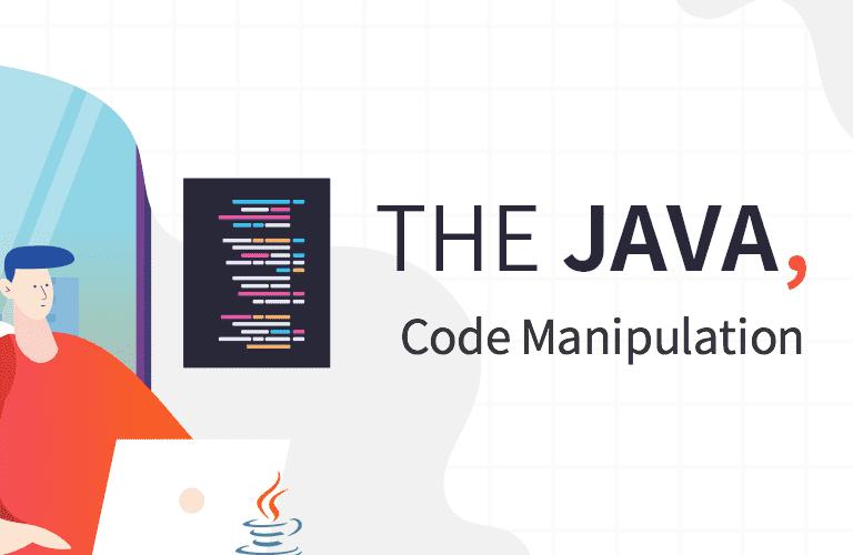 더 자바, 코드를 조작하는 다양한 방법
