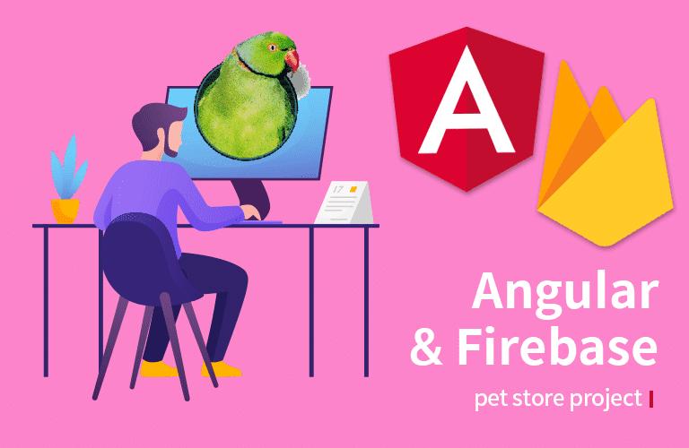앵귤러 파이어베이스 완전정복 - PetStore 쇼핑몰 프로젝트
