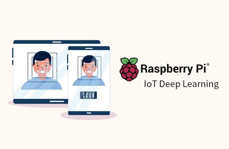[라즈베리파이] IoT 딥러닝 Computer Vision 실전 프로젝트