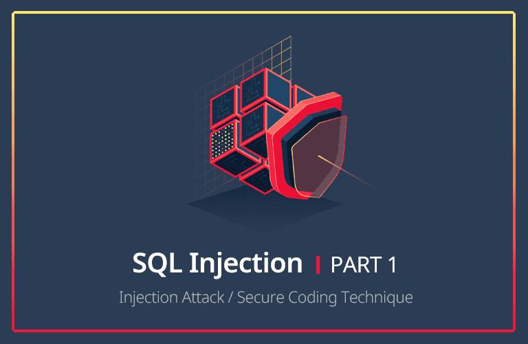 모의해킹 실무자가 알려주는, SQL Injection 공격 기법과 시큐어 코딩 : PART 1